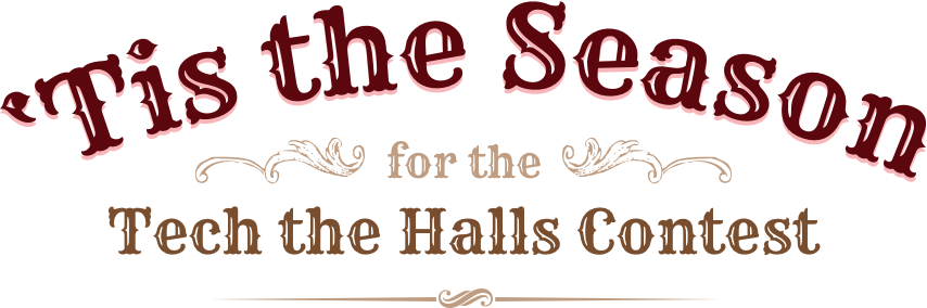 Tis the Season for the Tech the Halls Contest
