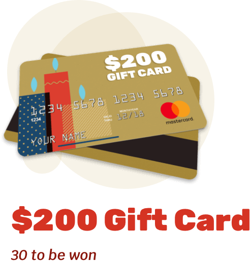 $200 Gift Card - 30 to be won