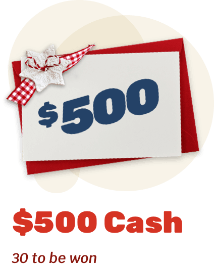 $500 Cash	- 30 to be won