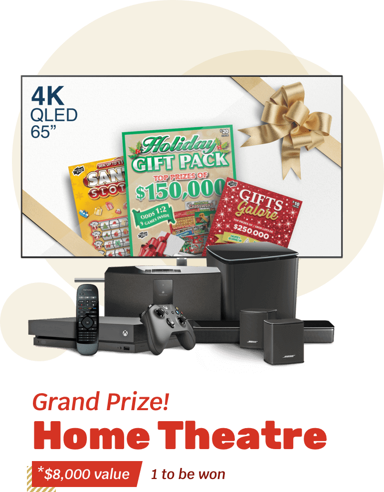 Grand Prize! HOME THEATRE - *$8,000 value - 1 to be won